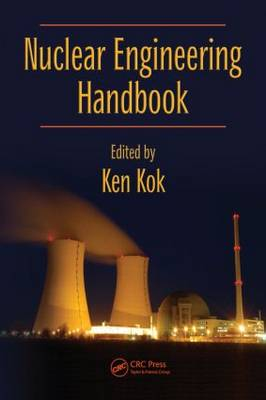 Nuclear Engineering Handbook - Mechanical and Aerospace Engineering Series (Hardback)