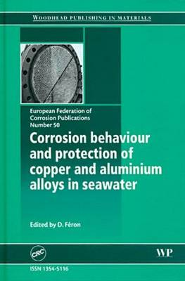 Corrosion Behaviour and Protection of Copper and Aluminum Alloys in Seawater (EFC 50) (Hardback)