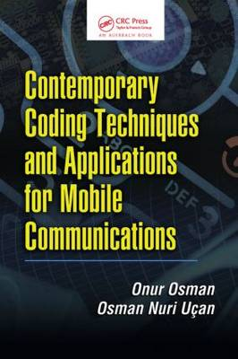 Contemporary Coding Techniques and Applications for Mobile Communications (Hardback)