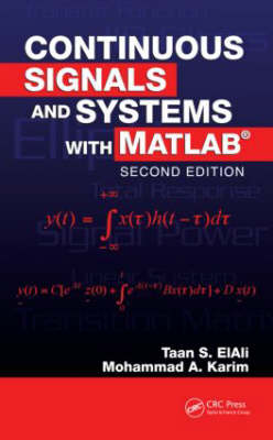 Continuous Signals and Systems with MATLAB, Second Edition - Electrical Engineering Textbook Series (Hardback)