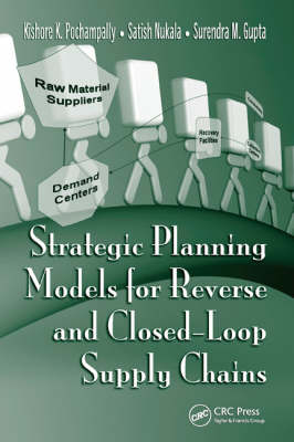 Strategic Planning Models for Reverse and Closed-Loop Supply Chains (Hardback)