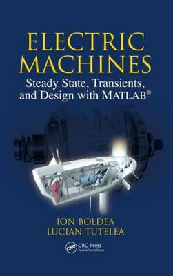 Electric Machines: Steady State, Transients, and Design with MATLAB (R) (Hardback)