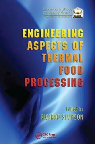 Engineering Aspects of Thermal Food Processing (Hardback)
