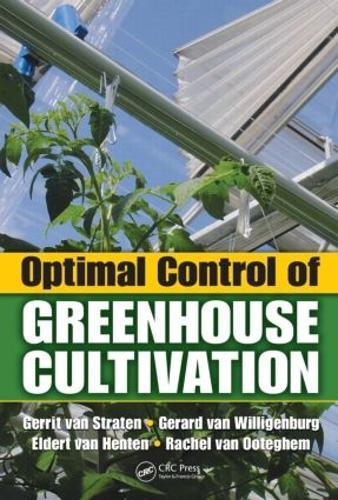 Optimal Control of Greenhouse Cultivation (Hardback)