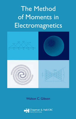 The Method of Moments in Electromagnetics (Hardback)