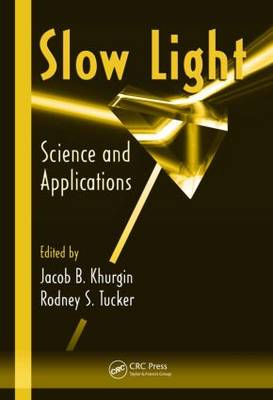 Slow Light: Science and Applications - Optical Science and Engineering (Hardback)