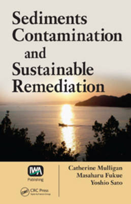 Sediments Contamination and Sustainable Remediation (Hardback)