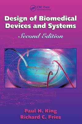 Design of Biomedical Devices and Systems (Hardback)
