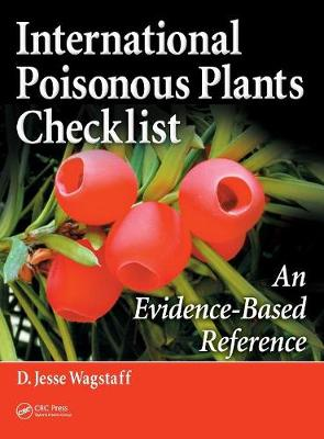 International Poisonous Plants Checklist: An Evidence-Based Reference (Hardback)