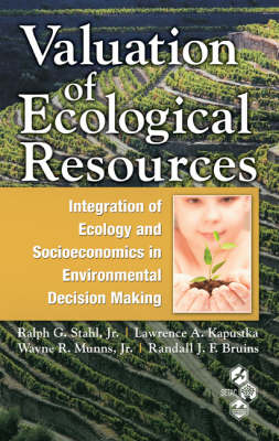 Valuation of Ecological Resources: Integration of Ecology and Socioeconomics in Environmental Decision Making (Hardback)