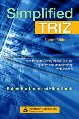 Simplified TRIZ: New Problem Solving Applications for Engineers and Manufacturing Professionals, Second Edition (Hardback)