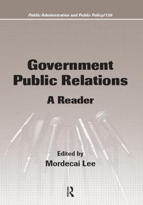 Government Public Relations: A Reader - Public Administration and Public Policy (Paperback)
