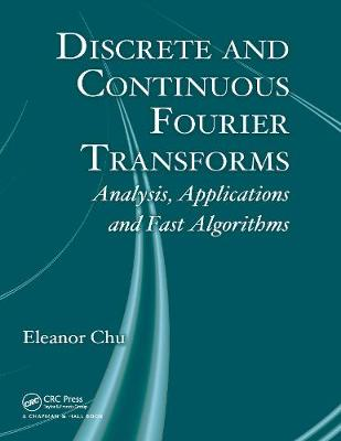 Discrete and Continuous Fourier Transforms: Analysis, Applications and Fast Algorithms (Hardback)