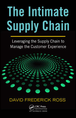 The Intimate Supply Chain: Leveraging the Supply Chain to Manage the Customer Experience (Hardback)