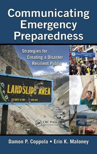 Communicating Emergency Preparedness: Strategies for Creating a Disaster Resilient Public (Hardback)