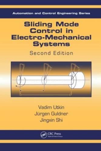 Sliding Mode Control in Electro-Mechanical Systems, Second Edition - Automation and Control Engineering (Hardback)