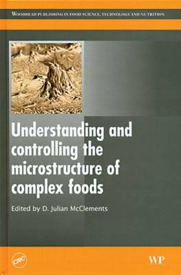 Understanding and Controlling the Microstructure of Complex Foods (Hardback)