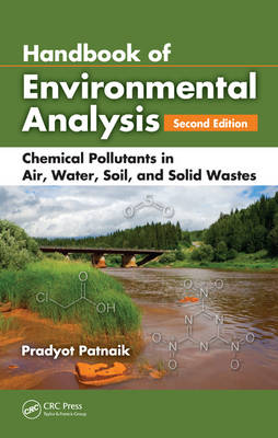 Handbook of Environmental Analysis: Chemical Pollutants in Air, Water, Soil, and Solid Wastes, Second Edition (Hardback)