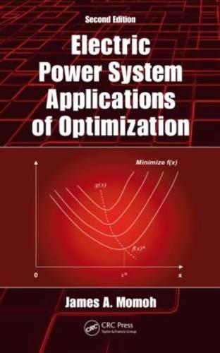 Electric Power System Applications of Optimization, Second Edition - Power Engineering Willis (Hardback)