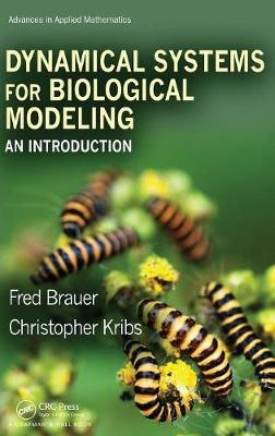 Dynamical Systems for Biological Modeling: An Introduction - Advances in Applied Mathematics (Hardback)