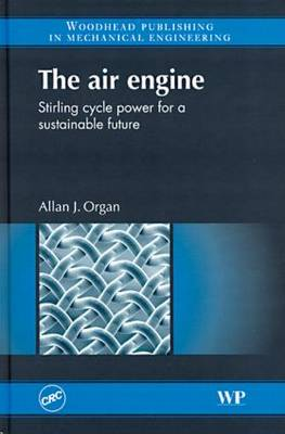 The Air Engine: Stirling Cycle Power for a Sustainable Future (Hardback)