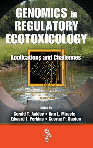 Genomics in Regulatory Ecotoxicology: Applications and Challenges (Hardback)