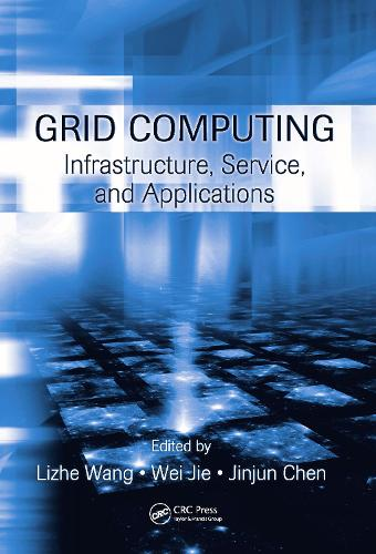 Grid Computing: Infrastructure, Service, and Applications (Hardback)
