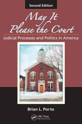 May It Please the Court: Judicial Processes and Politics in America, Second Edition (Paperback)