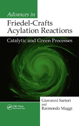 Advances in Friedel-Crafts Acylation Reactions: Catalytic and Green Processes (Hardback)