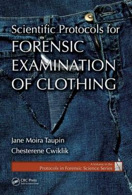 Scientific Protocols for Forensic Examination of Clothing - Protocols in Forensic Science (Hardback)