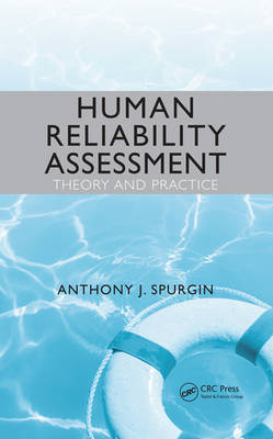 Human Reliability Assessment Theory and Practice (Hardback)
