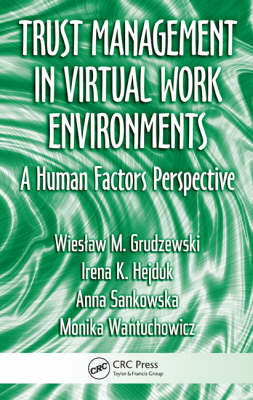 Trust Management in Virtual Work Environments: A Human Factors Perspective (Hardback)