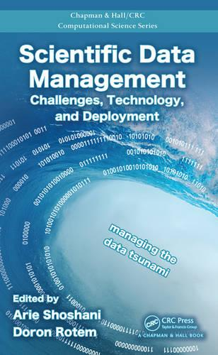 Scientific Data Management: Challenges, Technology, and Deployment (Hardback)