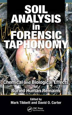 Soil Analysis in Forensic Taphonomy: Chemical and Biological Effects of Buried Human Remains (Hardback)