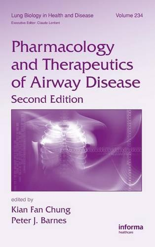 Pharmacology and Therapeutics of Airway Disease - Lung Biology in Health and Disease (Hardback)