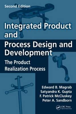 Integrated Product and Process Design and Development: The Product Realization Process, Second Edition - Environmental & Energy Engineering (Hardback)