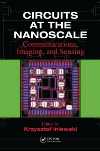 Circuits at the Nanoscale: Communications, Imaging, and Sensing - Devices, Circuits, and Systems (Hardback)