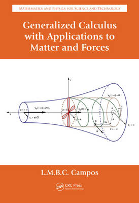 Generalized Calculus with Applications to Matter and Forces - Mathematics and Physics for Science and Technology (Hardback)