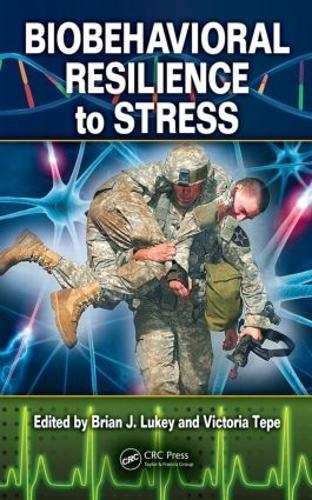 Biobehavioral Resilience to Stress (Hardback)