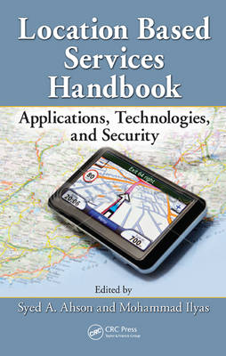 Location-Based Services Handbook: Applications, Technologies, and Security (Hardback)