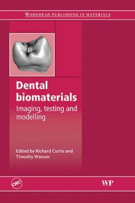 Dental biomaterials: Imaging, testing and modelling (Hardback)