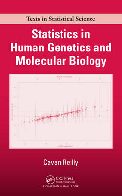 Statistics in Human Genetics and Molecular Biology - Chapman & Hall/CRC Texts in Statistical Science (Hardback)