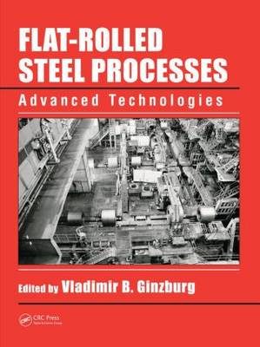 Flat-Rolled Steel Processes: Advanced Technologies (Hardback)