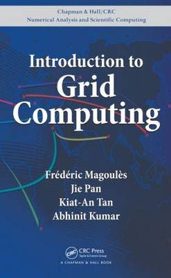 Introduction to Grid Computing - Chapman & Hall/CRC Numerical Analysis and Scientific Computing Series (Hardback)