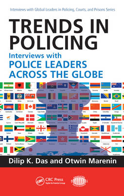 Trends in Policing: Interviews with Police Leaders Across the Globe, Volume Two - Interviews with Global Leaders in Policing, Courts, and Prisons (Hardback)