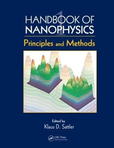 Handbook of Nanophysics: Principles and Methods (Hardback)