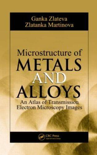 Microstructure of Metals and Alloys: An Atlas of Transmission Electron Microscopy Images (Hardback)