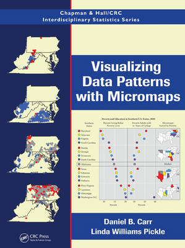 Visualizing Data Patterns with Micromaps - Chapman & Hall/CRC Interdisciplinary Statistics (Hardback)