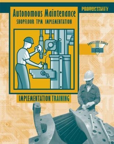 Autonomous Maintenance Video Participants Guide - The Shopfloor Series (Paperback)