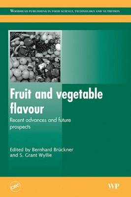 Fruit and Vegetable Flavour: Recent Advances and Future Prospects (Hardback)